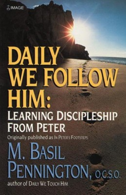 Daily We Follow Him: Learning Discipleship from Peter - eBook  -     By: Basil Pennington