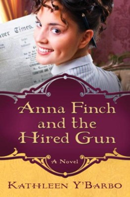 Anna Finch and the Hired Gun: A Novel - eBook  -     By: Kathleen Y'Barbo