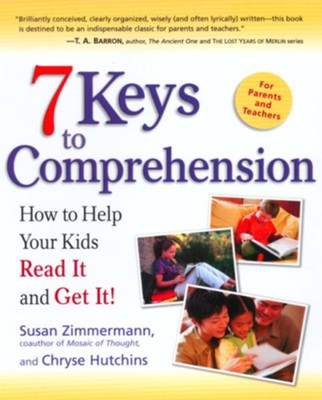7 Keys to Comprehension: How to Help Your Kids Read It and Get It! - eBook  -     By: Susan Zimmermann, Chryse Hutchins