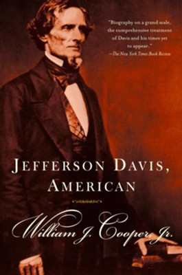 Jefferson Davis, American - eBook  -     By: William J. Cooper