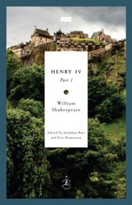Henry IV, Part 1 - eBook  -     Edited By: Jonathan Bate, Eric Rasmussen     By: William Shakespeare