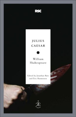 Julius Caesar - eBook  -     Edited By: Jonathan Bate, Eric Rasmussen     By: William Shakespeare