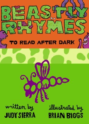 Beastly Rhymes to Read After Dark - eBook  -     By: Judy Sierra     Illustrated By: Brian Biggs