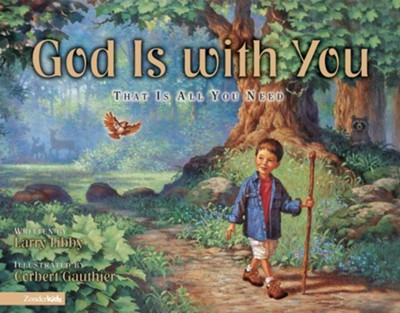 God Is with You: That Is All You Need - eBook  -     By: Larry Libby     Illustrated By: Corbert Gauthier