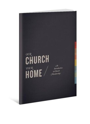 Our Church, Your Home: Participant's Guide: An Introduction to Church Membership  -