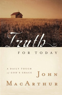 Truth for Today: A Daily Touch of God's Grace - eBook  -     By: John MacArthur