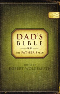 Dad's Bible: The Father's Plan - eBook  -     By: Robert Wolgemuth