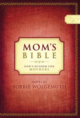 NCV Mom's Bible: God's Wisdom for Mothers - eBook  -     By: Bobbie Wolgemuth