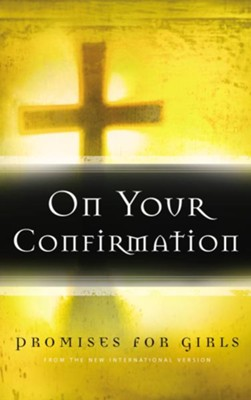 On Your Confirmation Promises for Girls: from the New International Version - eBook  -