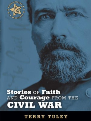 Stories of Faith and Courage from the Civil War - eBook  -     By: Terry Tuley