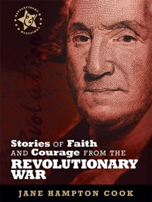 Stories of Faith and Courage from the Revolutionary War - eBook  -     By: Jane Hampton Cook