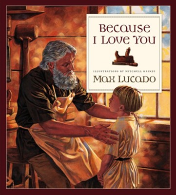 Because I Love You - eBook  -     By: Max Lucado