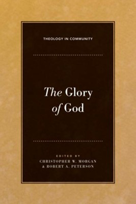 The Glory of God - eBook  -     By: Christopher W. Morgan, Robert A. Peterson