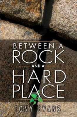 Between a Rock and a Hard Place - eBook  -     By: Tony Evans