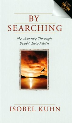 By searching my journey through doubt into faith ebook isobel by searching my journey through doubt into faith ebook by isobel kuhn fandeluxe Image collections