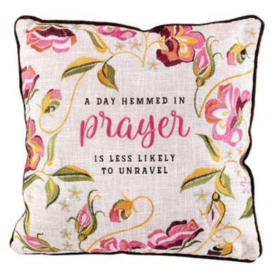 A Day Hemmed In Prayer Pillow  -