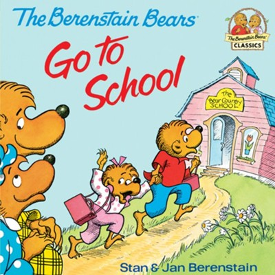 The Berenstain Bears Go To School - eBook  -     By: Stan Berenstain, Jan Berenstain