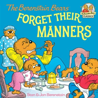 The Berenstain Bears Forget Their Manners - eBook  -     By: Stan Berenstain, Jan Berenstain