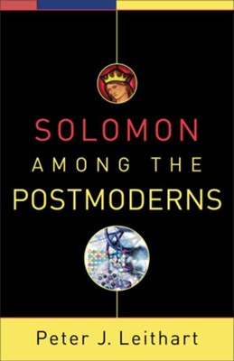 Solomon among the Postmoderns - eBook  -     By: Peter J. Leithart