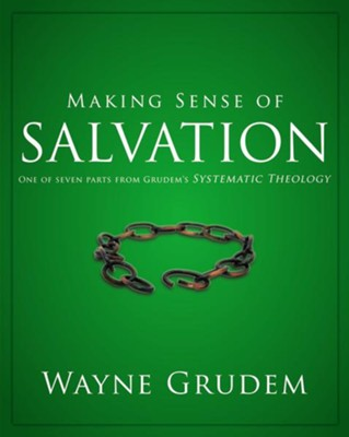 Making Sense of Salvation: One of Seven Parts from Grudem's Systematic Theology - eBook  -     By: Wayne Grudem