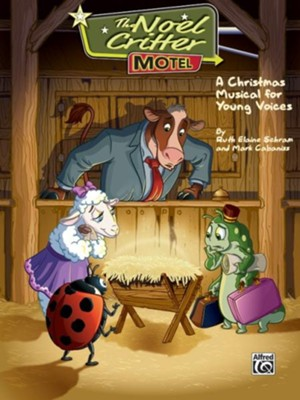 The Noel Critter Motel, A Christmas Musical for Young Voices, Director's Score (Reproducible)  -     By: Ruth Elaine Schram, Mark Cabaniss