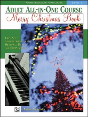 Alfred's Basic Adult All-in-One Course: Merry Christmas Book, Level 1  -     By: Dennis Alexander