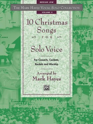 The Mark Hayes Vocal Solo Collection: 10 Christmas Songs for Solo Voice, Book (Medium Low)  -     By: Mark Hayes