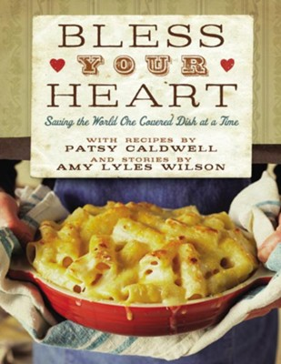 Bless Your Heart: Saving the World One Covered Dish at a Time - eBook  -     By: Patsy Caldwell