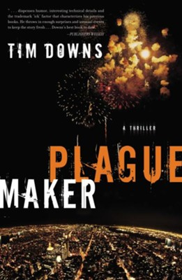 Plague Maker - eBook  -     By: Tim Downs