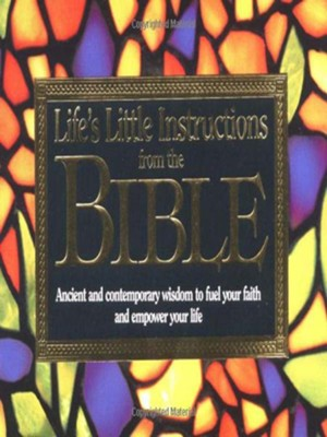 Life's Little Instructions from the Bible: Ancient and Contemporary Wisdom to Fuel Your Faith and Empower Your Life - eBook  -     By: H. Jackson Brown Jr.