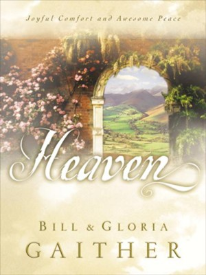 Heaven - eBook  -     By: Bill Gaither, Gloria Gaither