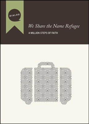 We Share the Name Refugee, Participant's: A Million Steps of Faith, Participant's Guide  -     By: Teanna Sunberg