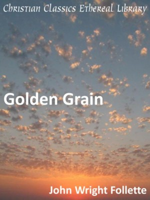 Golden Grain - eBook  -     By: John Wright Follette