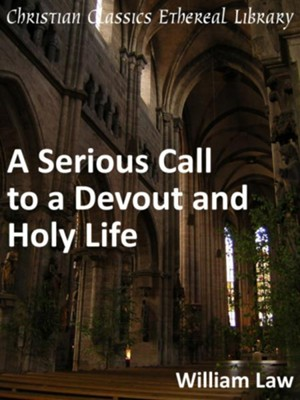 Serious Call to a Devout and Holy Life - eBook  -     By: William Law