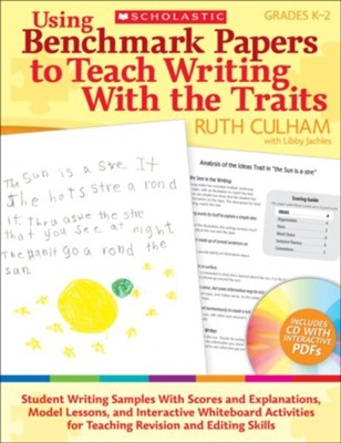 Using Benchmark Papers to Teach Writing With the Traits: Grades K-2  -     By: Ruth Culham