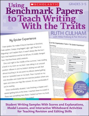 Using Benchmark Papers to Teach Writing With the Traits: Grades 3-5  -     By: Ruth Culham