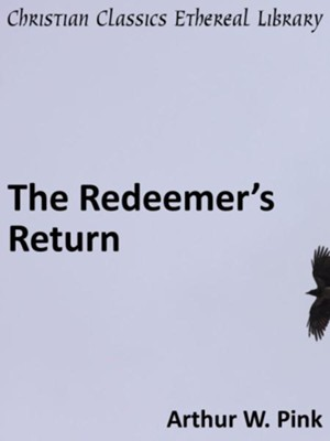 Redeemera's Return - eBook   -     By: A.W. Pink