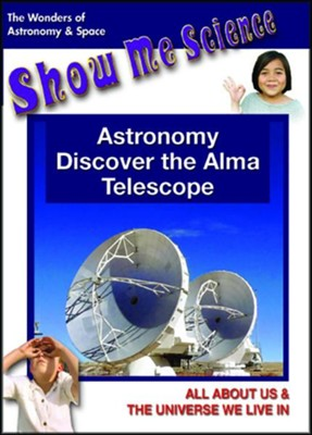 Astronomy, Discover the Alma Telescope  -