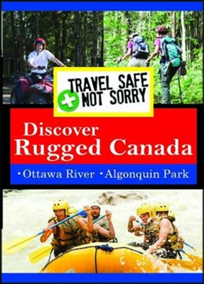 Travel Safe, Not Sorry, Discover Rugged Canada  -