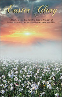 Easter Glory (Romans 6:4, KJV) Bulletins, 100   -