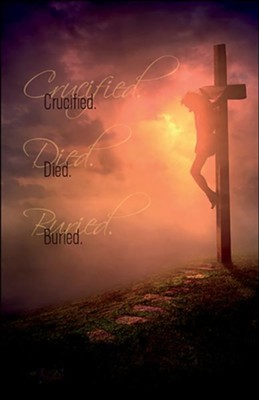 Crucified Died BuriedLarge Bulletins, 100  -
