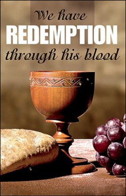 We have Redemption (Colossians 1:14, KJV) Bulletins, 50   -