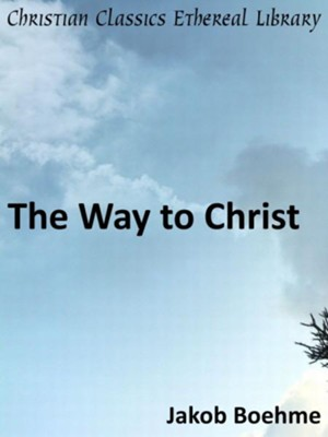 Way to Christ - eBook  -     By: Jakob Boehme