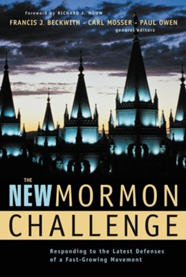 The New Mormon Challenge: Responding to the Latest Defenses of a Fast-Growing Movement - eBook  -     Edited By: Francis J. Beckwith, Carl Mosser, Paul Owen     By: F.J. Beckwith, C. Mosser & P. Owen