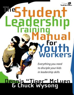 "The Student Leadership Training Manual for Youth Workers: Everything You Need to Disciple Your Kids in Leadership Skills - eBook  -     By: Dennis ""Tiger"" McLuen, Chuck Wysong"