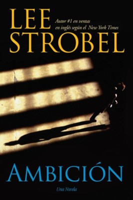 La Ambición: Una Novela, eLibro  (The Ambition, eBook)  -     By: Lee Strobel