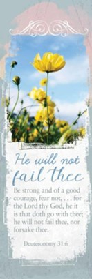 He Will Not Fail Thee (Deuteronomy 31:6, KJV) Bookmarks, 25   -