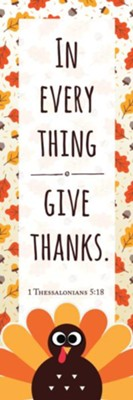 In Everything Give Thanks (1 Thessalonians 5:18) Bookmarks, 25  -