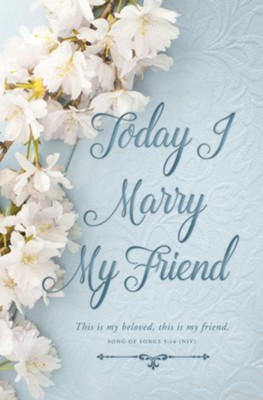 Today I Marry My Friend (Song of Songs 5:16, NIV) Bulletins, 100  -