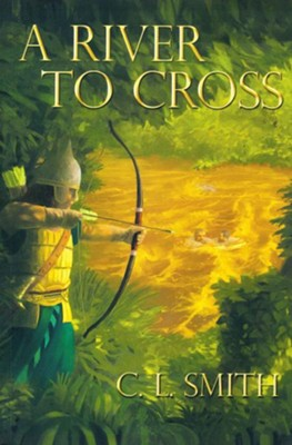 A River to Cross  -     By: C.L. Smith